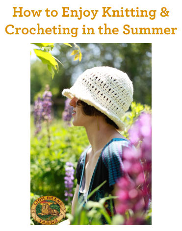 How to Enjoy Knitting & Crocheting in the Summer